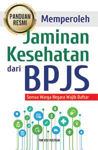panduan-resmi-memperoleh-jaminan-kesehatan-dari-bpjs