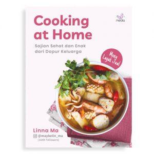 Cooking at Home Sajian Sehat dan Enak dari Dapur Keluarga